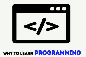 Reasons Why You Need to Learn the Programming