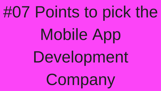 07 Points to pick the Mobile App Development Company - TechDu