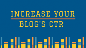 How to increase your blog's CTR in Few Simple Steps