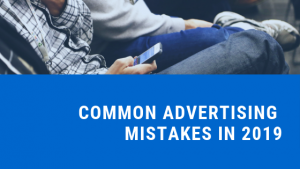 COMMON ADVERTISING MISTAKES in 2019