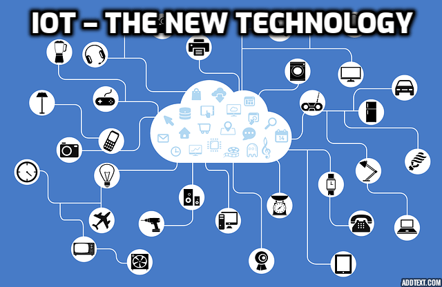 IoT – the New Technology
