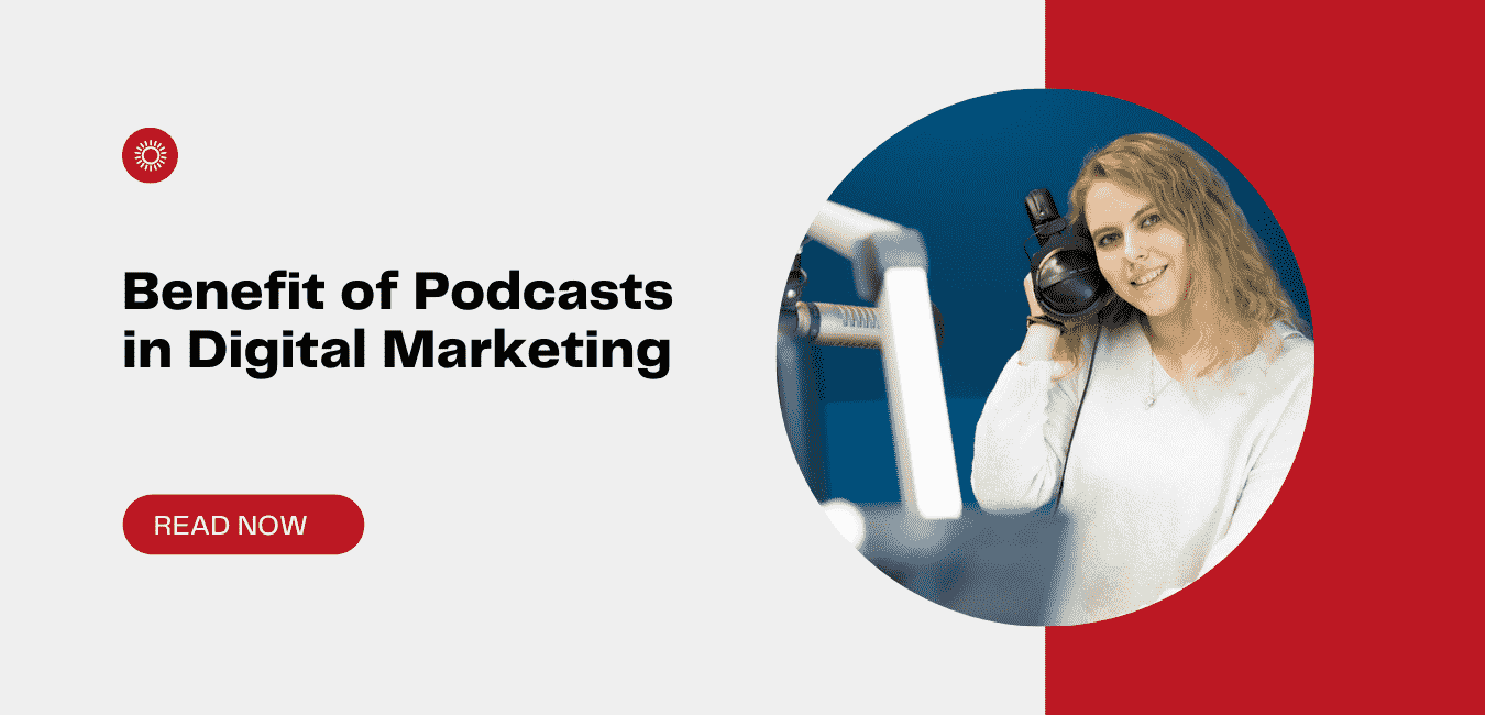 Benefit of podcasts in Digital Marketing